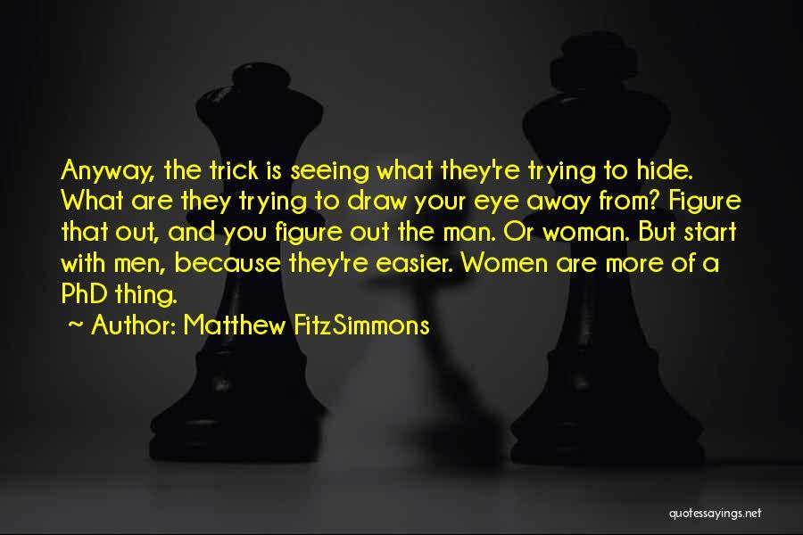 Matthew FitzSimmons Quotes 373844