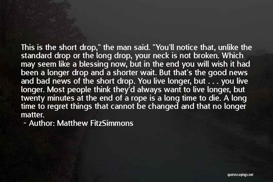 Matthew FitzSimmons Quotes 700583