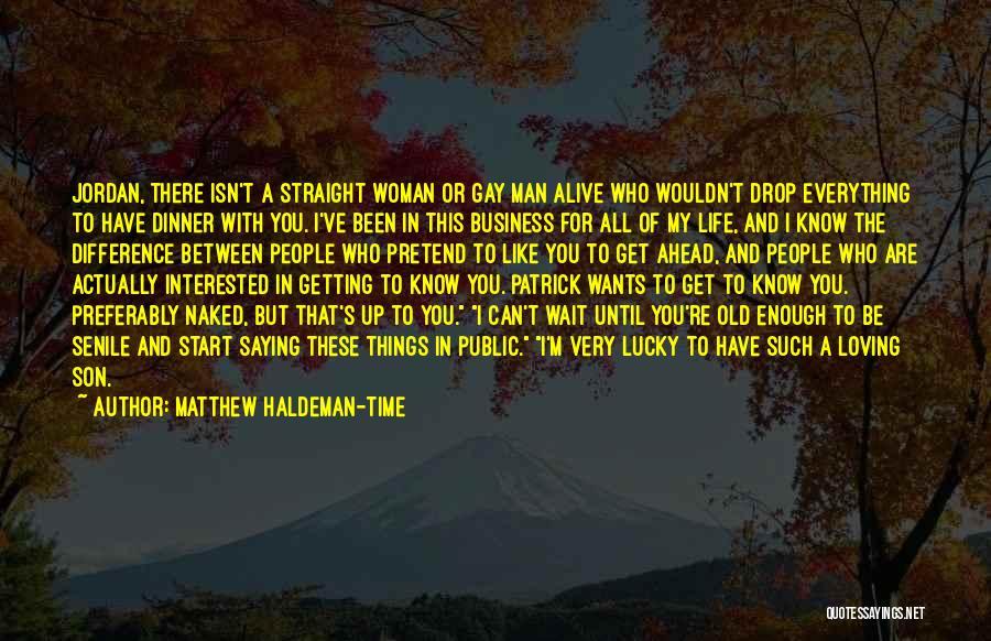 Matthew Haldeman-Time Quotes 626687