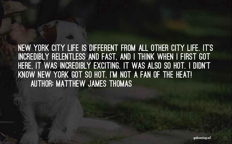 Matthew James Thomas Quotes 1728627