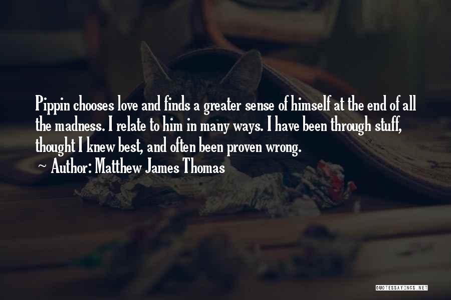 Matthew James Thomas Quotes 1799443