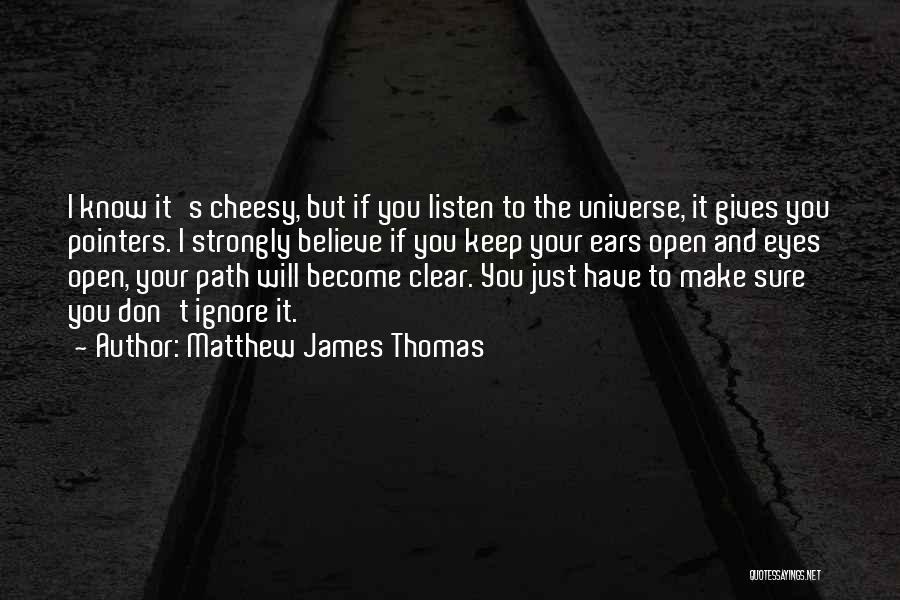 Matthew James Thomas Quotes 1922411