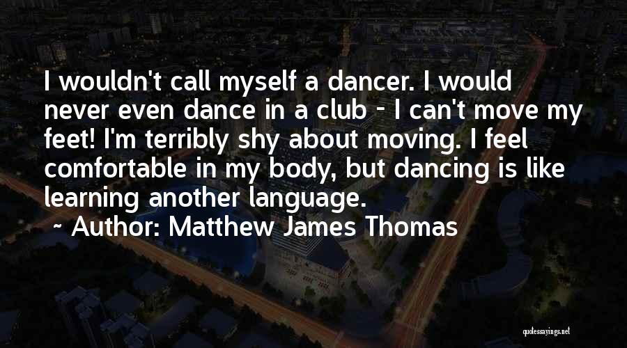 Matthew James Thomas Quotes 198169
