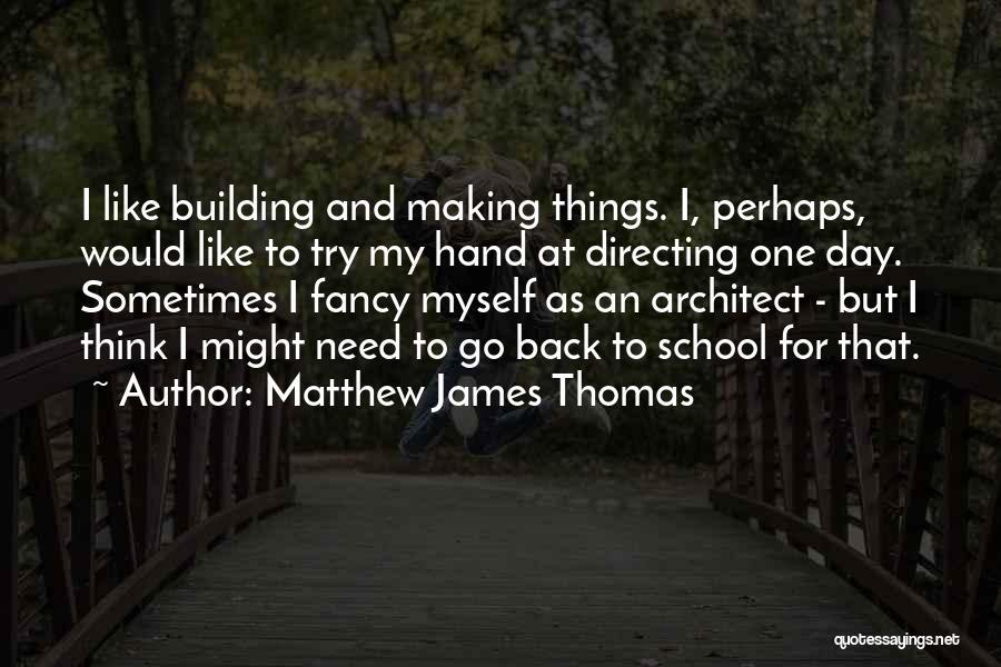 Matthew James Thomas Quotes 673721