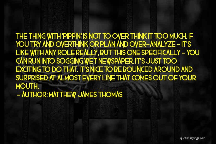 Matthew James Thomas Quotes 862314