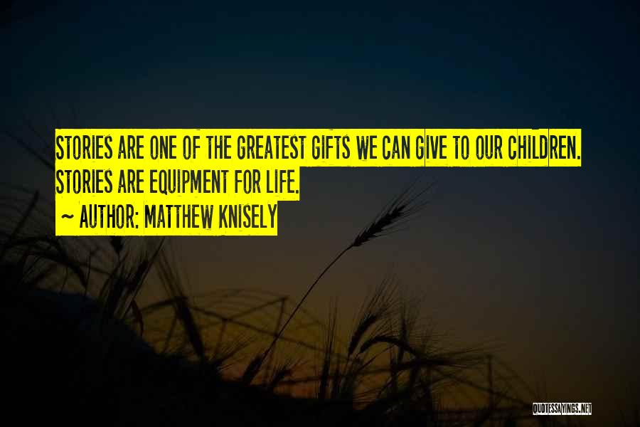 Matthew Knisely Quotes 1469983
