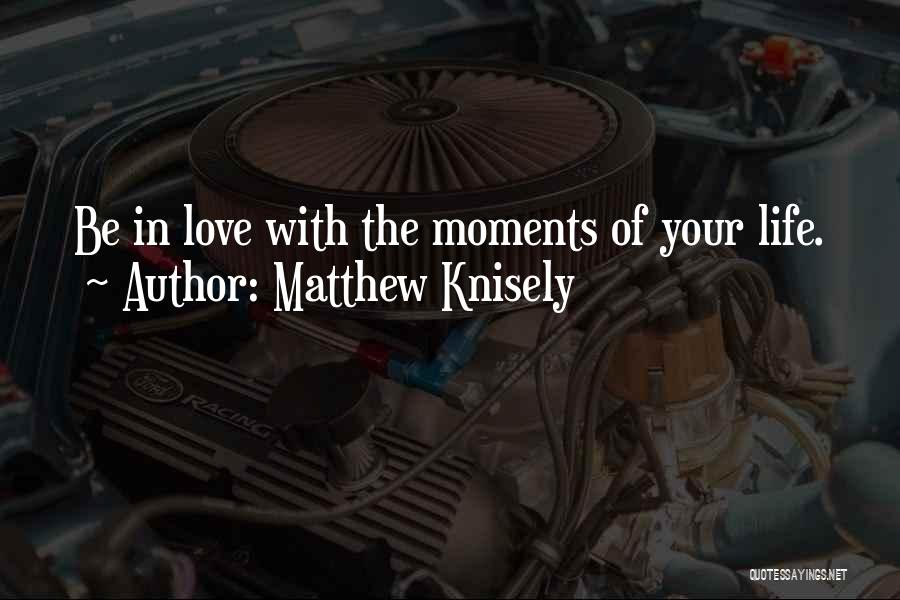Matthew Knisely Quotes 2113904