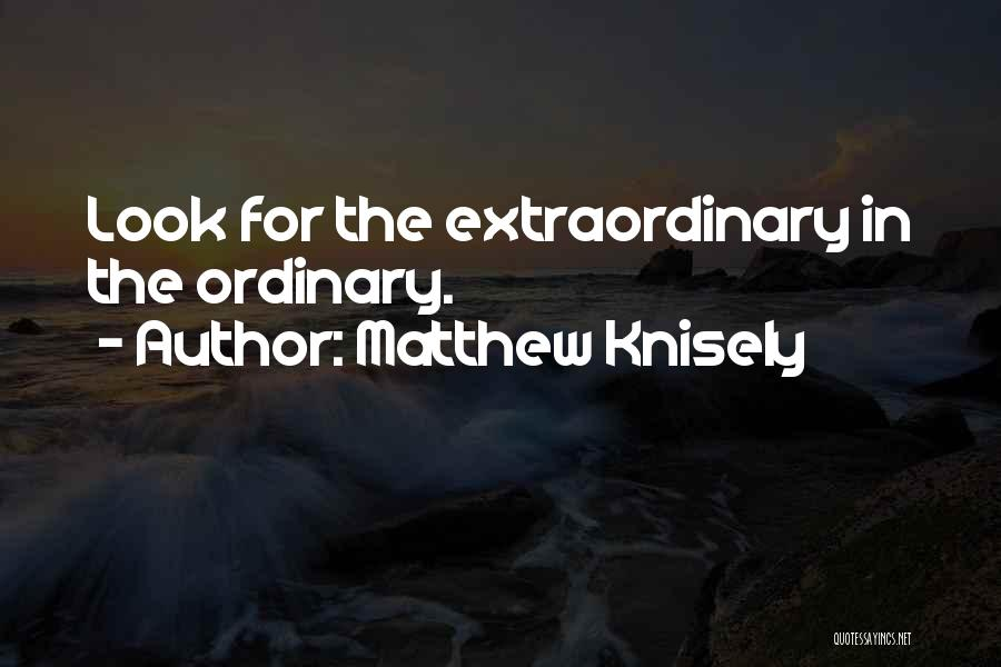 Matthew Knisely Quotes 860770