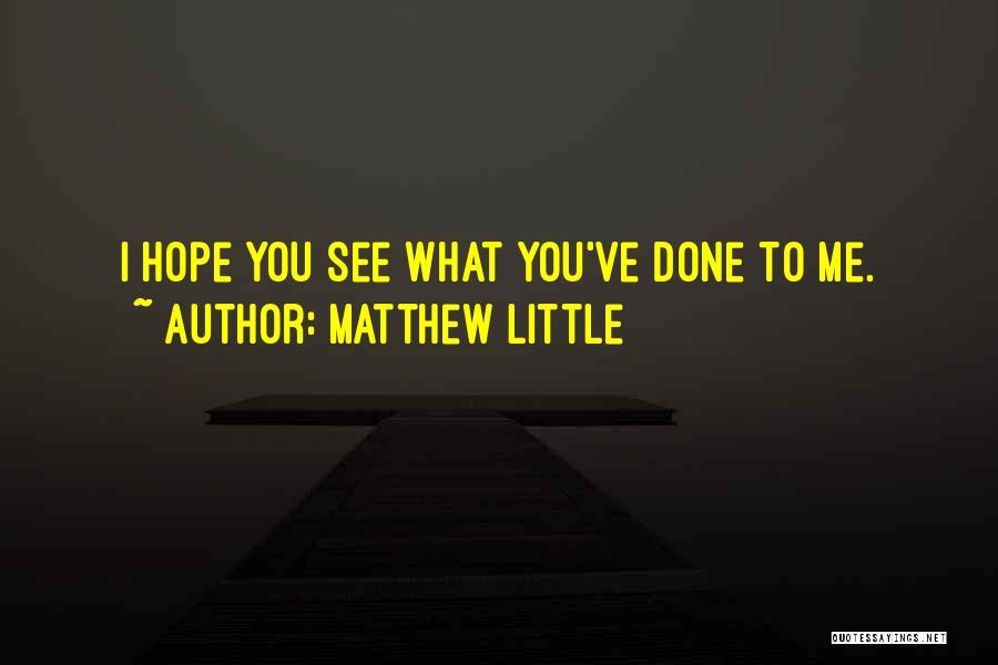 Matthew Little Quotes 193281