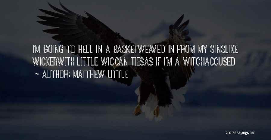 Matthew Little Quotes 707072