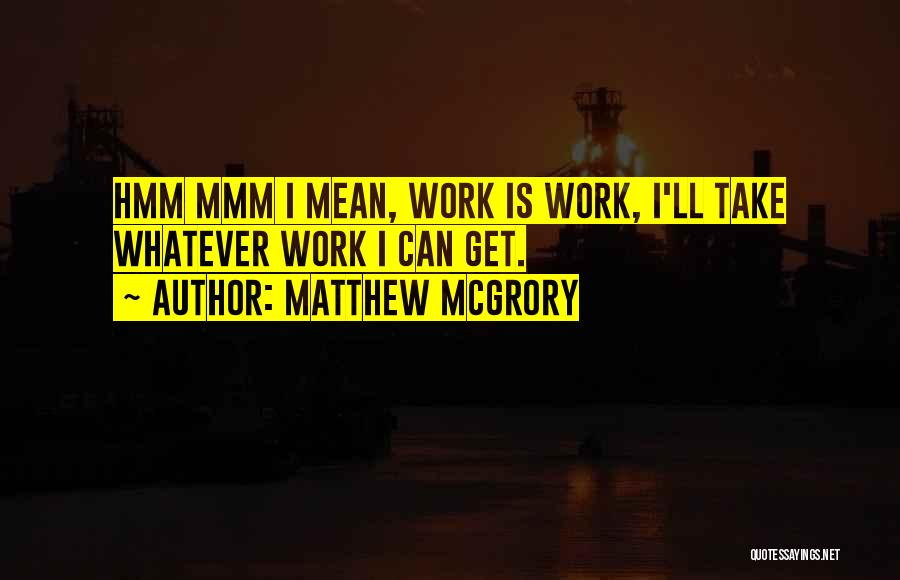 Matthew McGrory Quotes 2247428