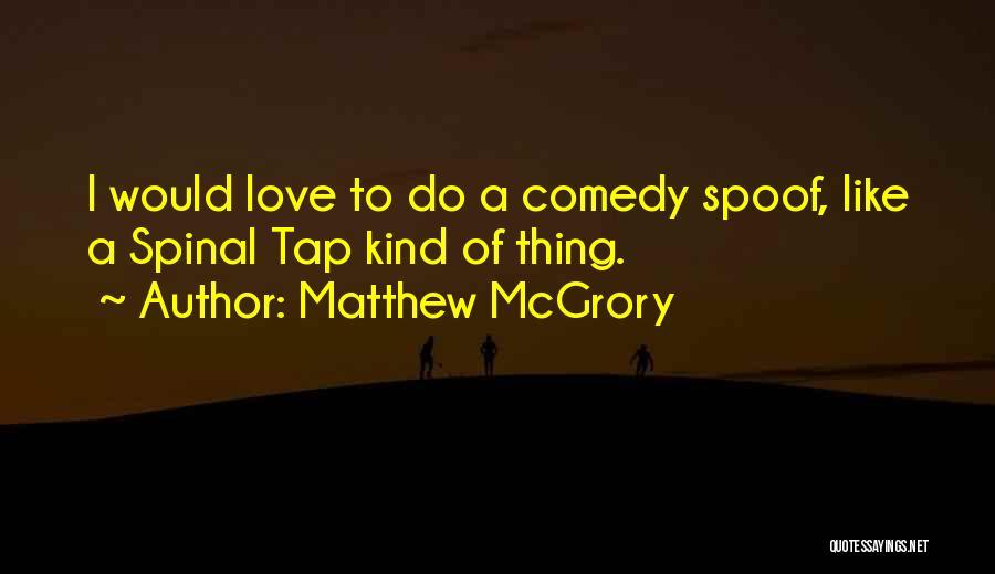 Matthew McGrory Quotes 232918