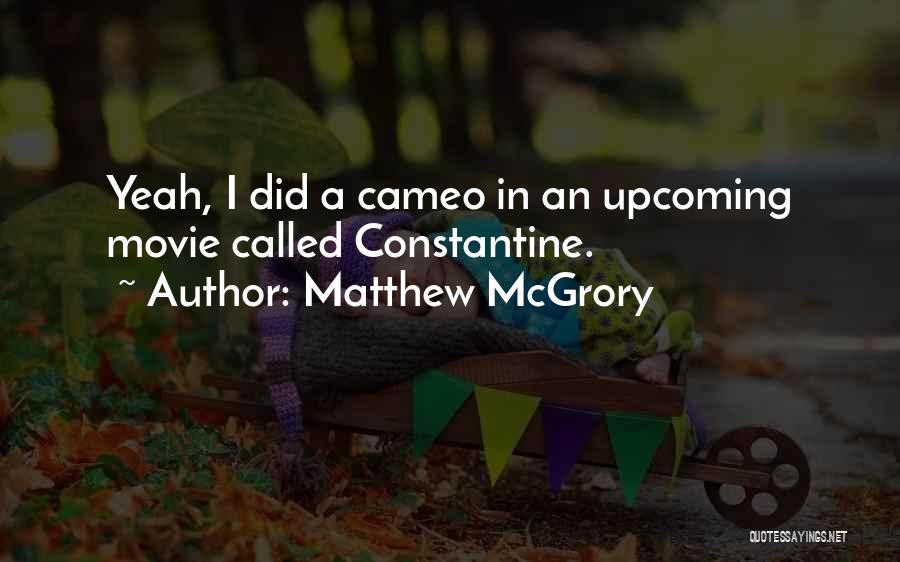 Matthew McGrory Quotes 239561