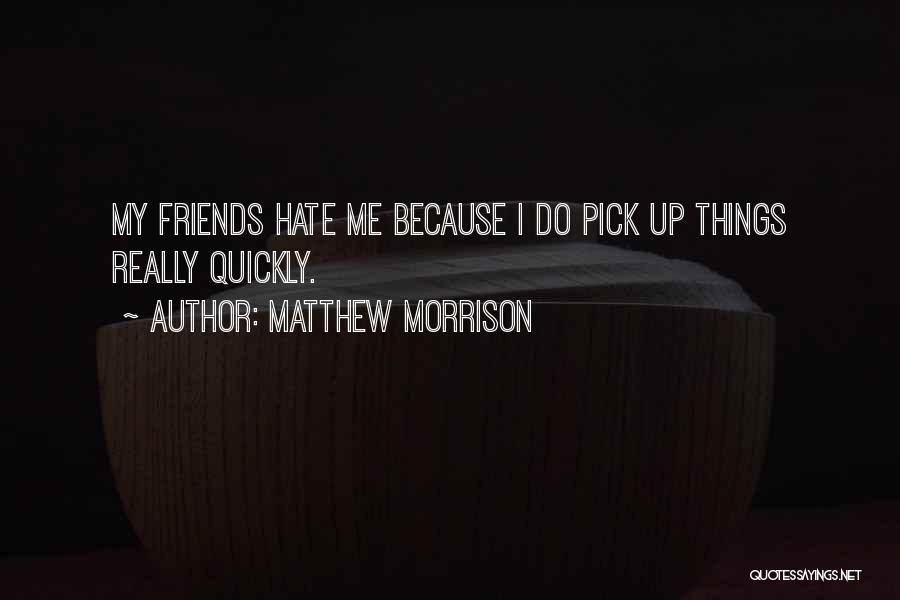Matthew Morrison Quotes 1287771