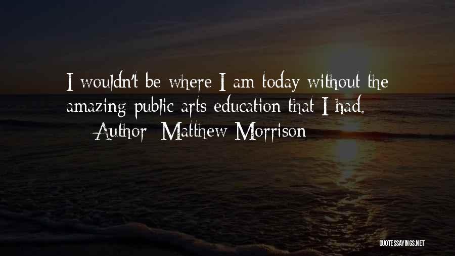 Matthew Morrison Quotes 1685819