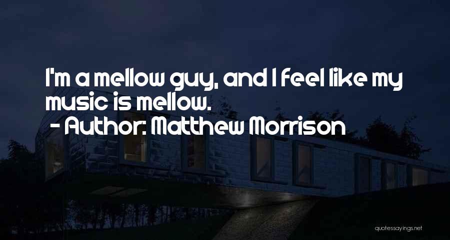 Matthew Morrison Quotes 1724263