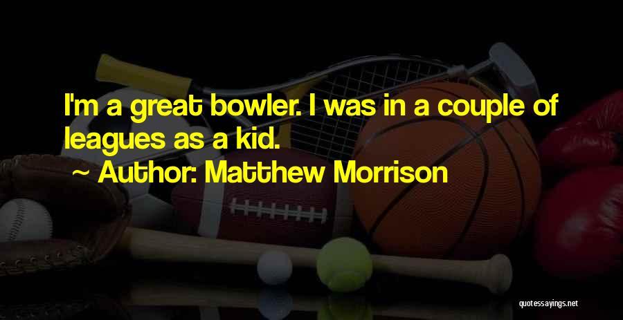 Matthew Morrison Quotes 2257352