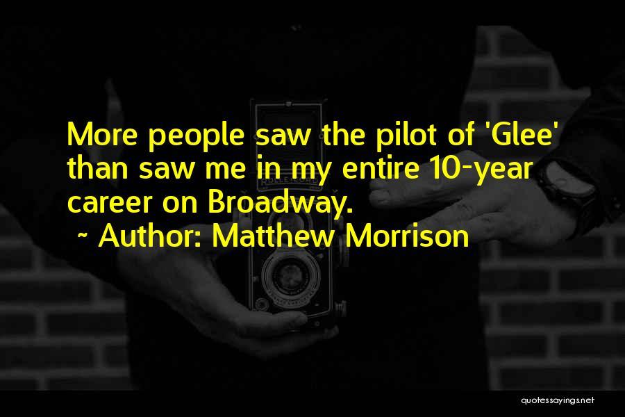 Matthew Morrison Quotes 400222