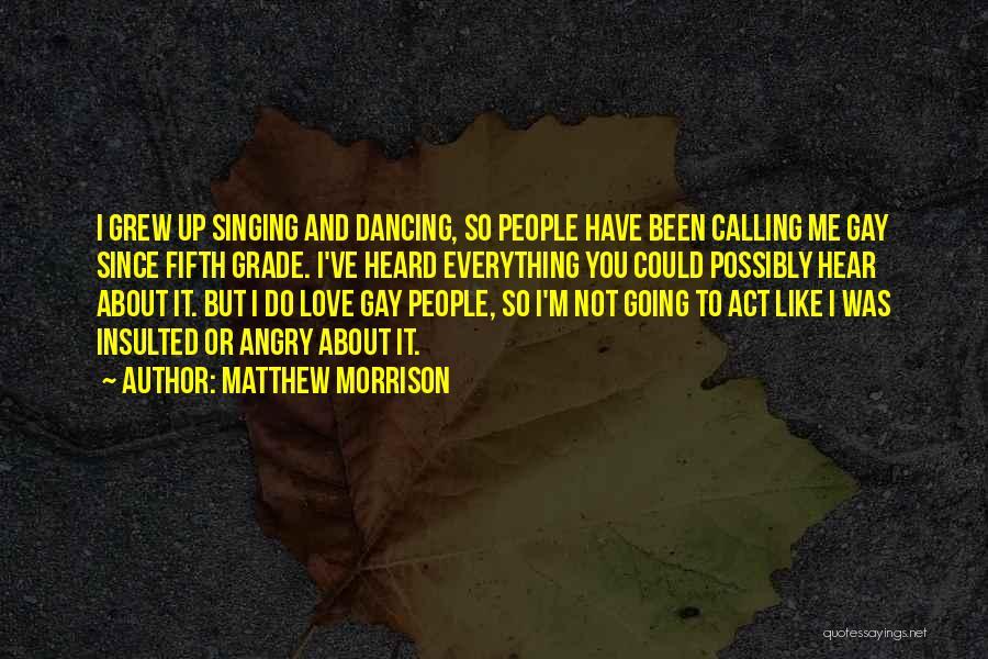 Matthew Morrison Quotes 513158