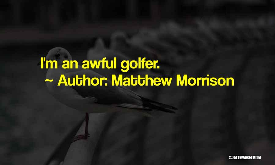 Matthew Morrison Quotes 678094