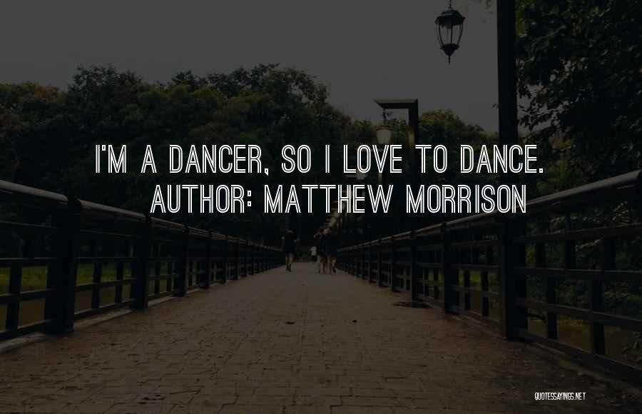 Matthew Morrison Quotes 730507