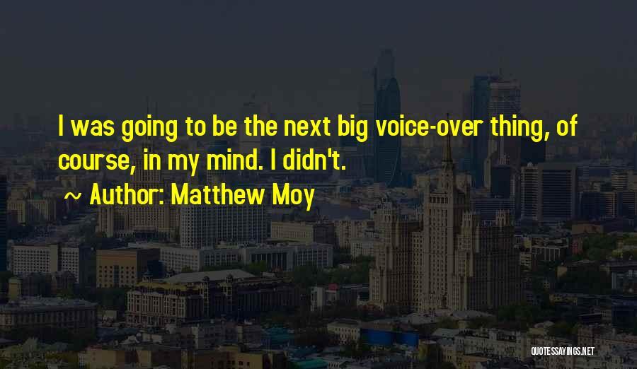 Matthew Moy Quotes 1100323