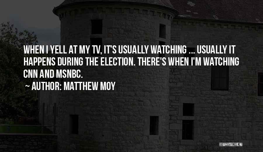 Matthew Moy Quotes 1770646