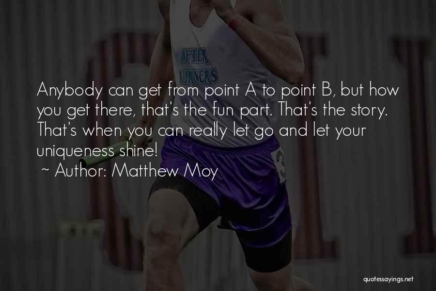 Matthew Moy Quotes 1936444