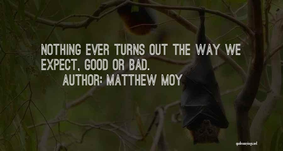 Matthew Moy Quotes 819866
