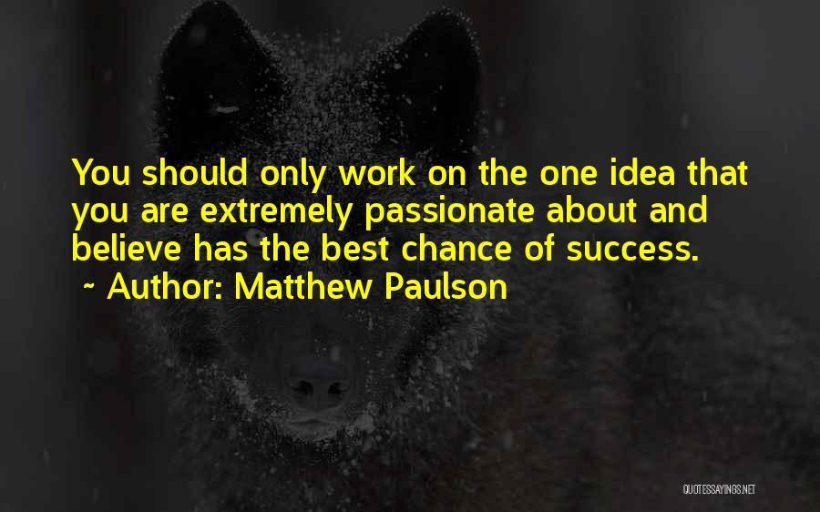 Matthew Paulson Quotes 991743