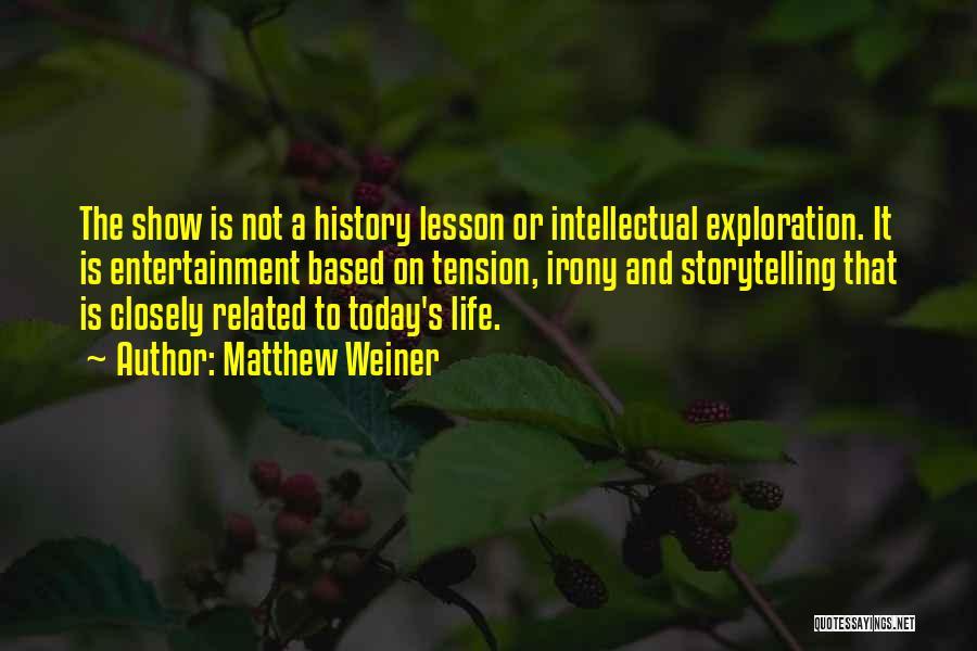 Matthew Weiner Quotes 1270047