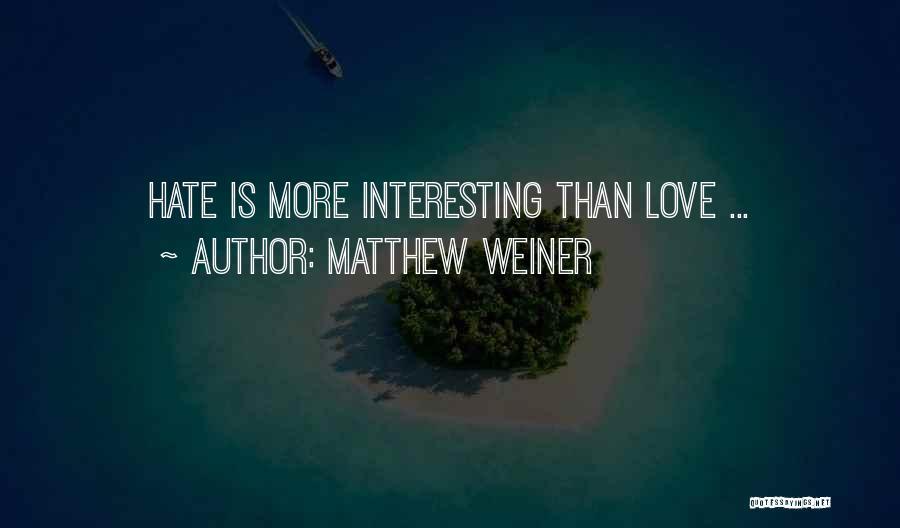 Matthew Weiner Quotes 1411036