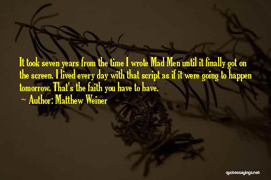 Matthew Weiner Quotes 2057595