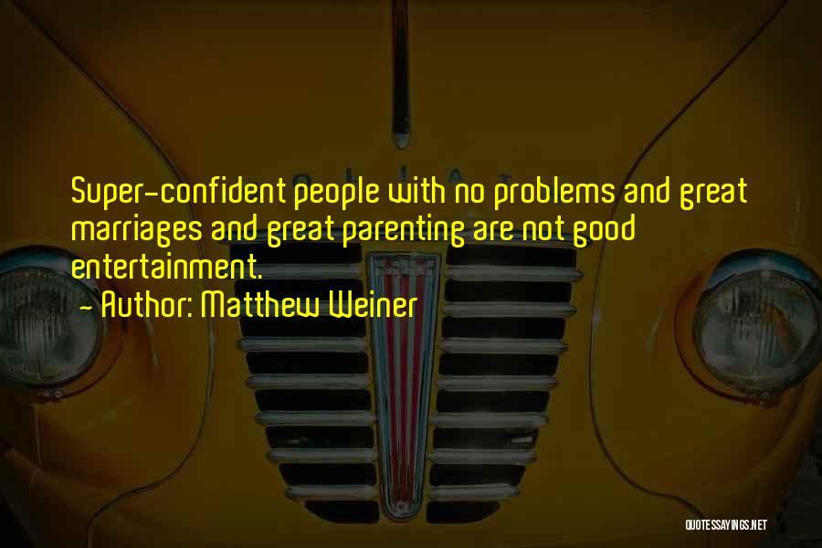 Matthew Weiner Quotes 243391
