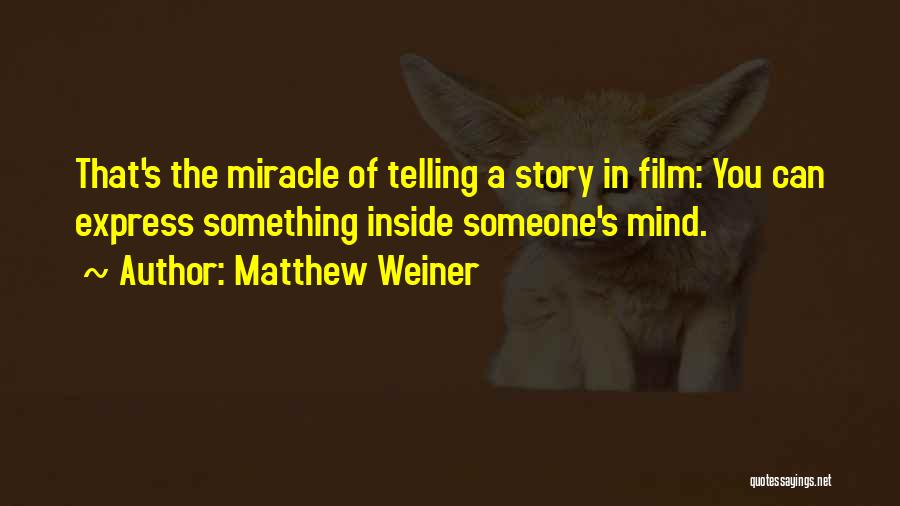 Matthew Weiner Quotes 271741