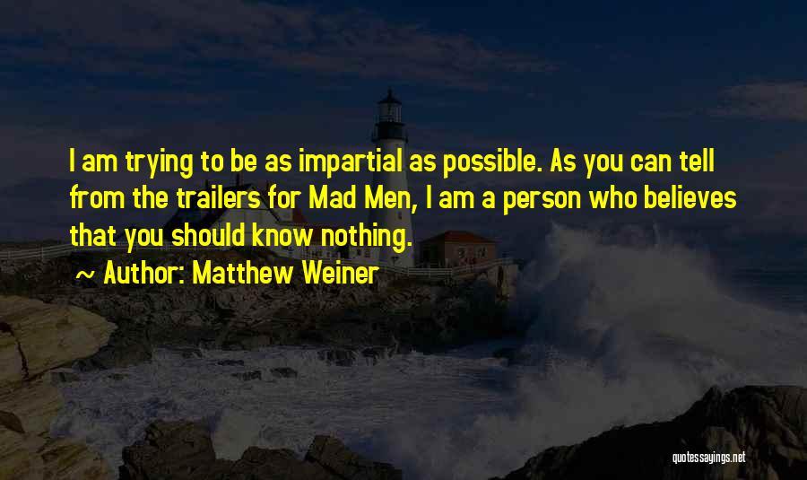 Matthew Weiner Quotes 414697