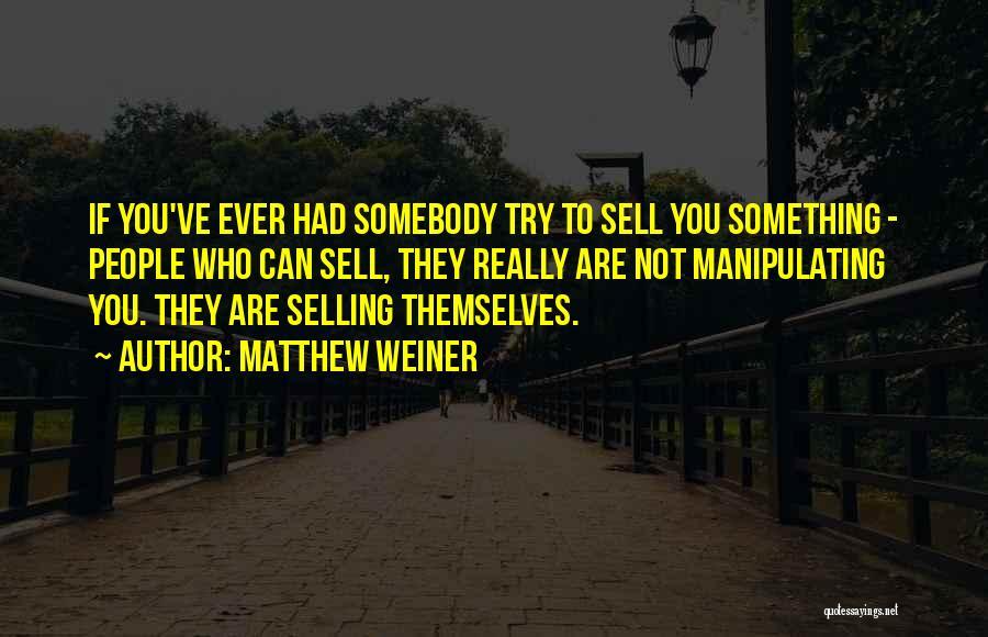 Matthew Weiner Quotes 492521