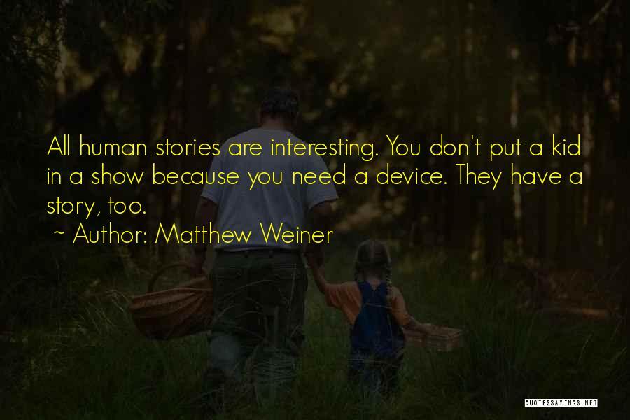 Matthew Weiner Quotes 596673