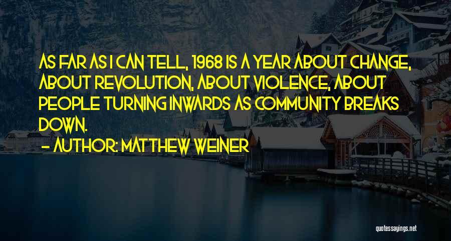 Matthew Weiner Quotes 774687
