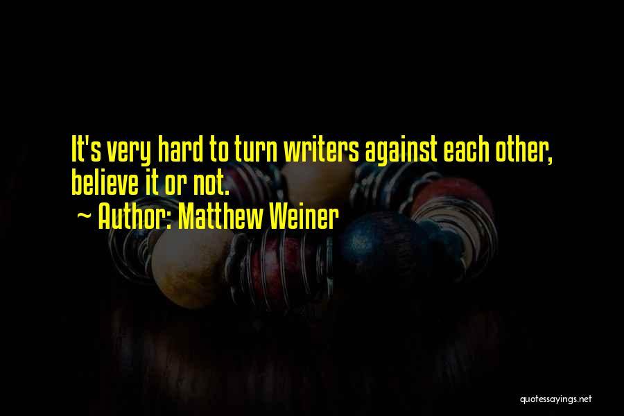 Matthew Weiner Quotes 888391
