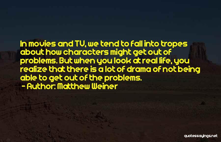 Matthew Weiner Quotes 958469