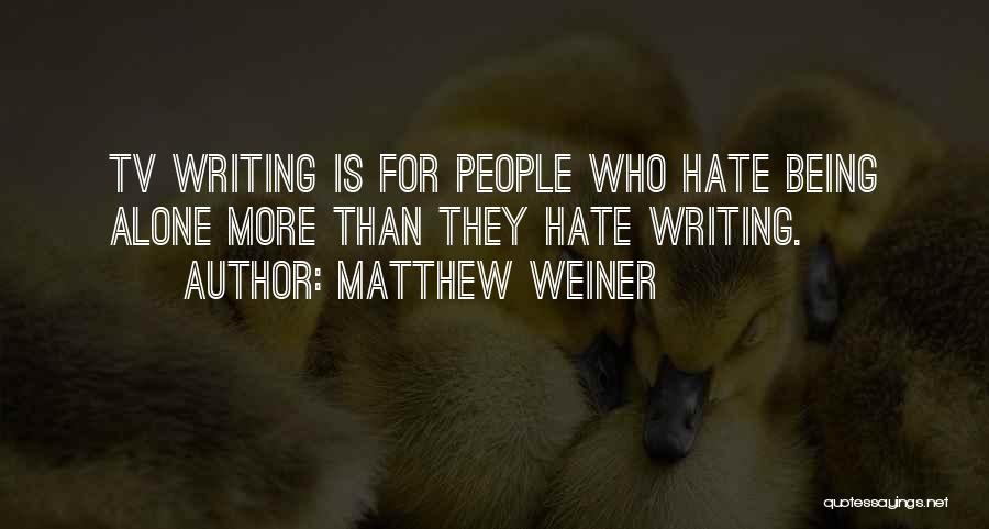 Matthew Weiner Quotes 982084