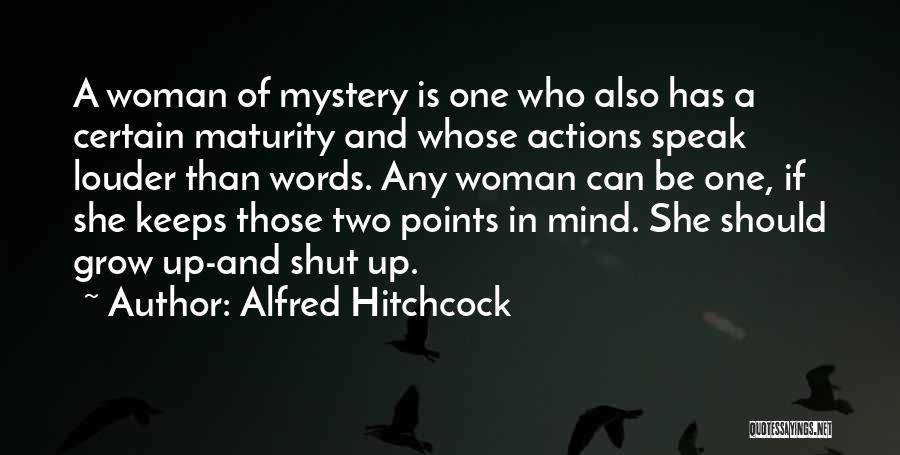 Maturity And Growing Up Quotes By Alfred Hitchcock