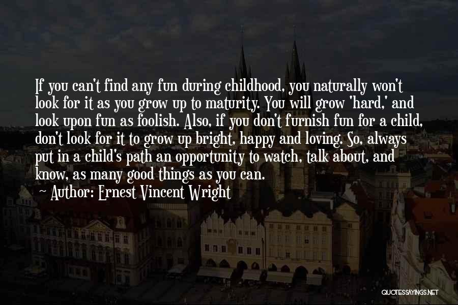 Maturity And Growing Up Quotes By Ernest Vincent Wright