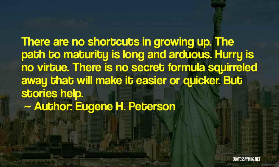 Maturity And Growing Up Quotes By Eugene H. Peterson
