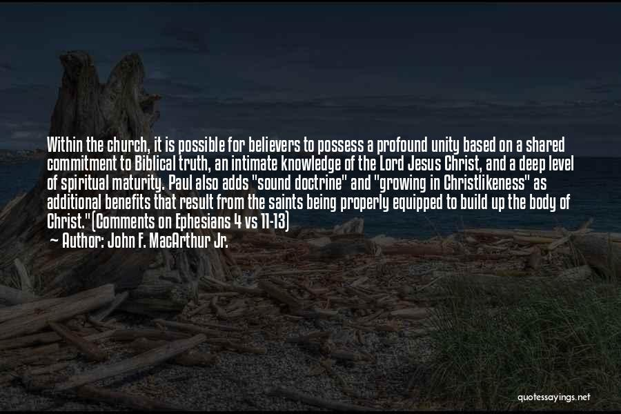 Maturity And Growing Up Quotes By John F. MacArthur Jr.