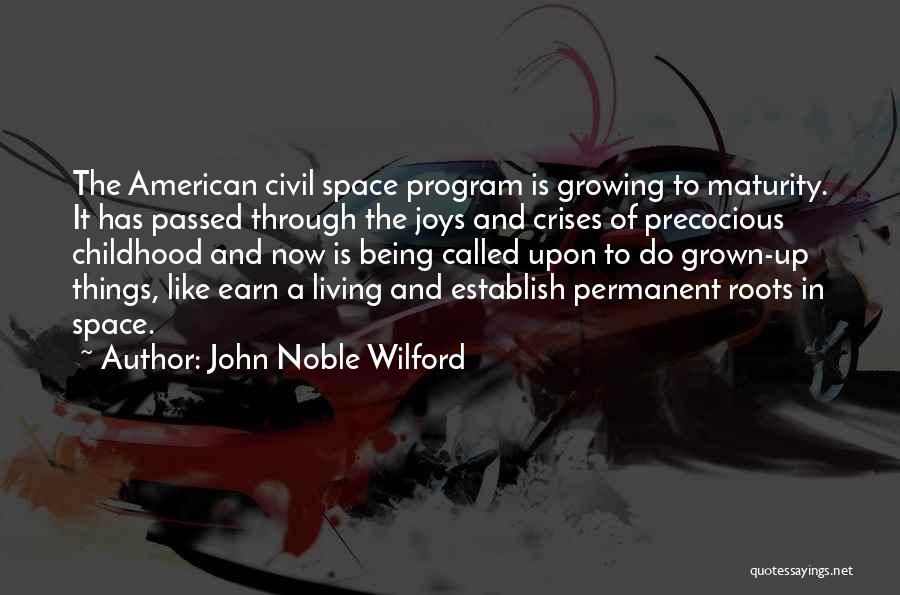 Maturity And Growing Up Quotes By John Noble Wilford