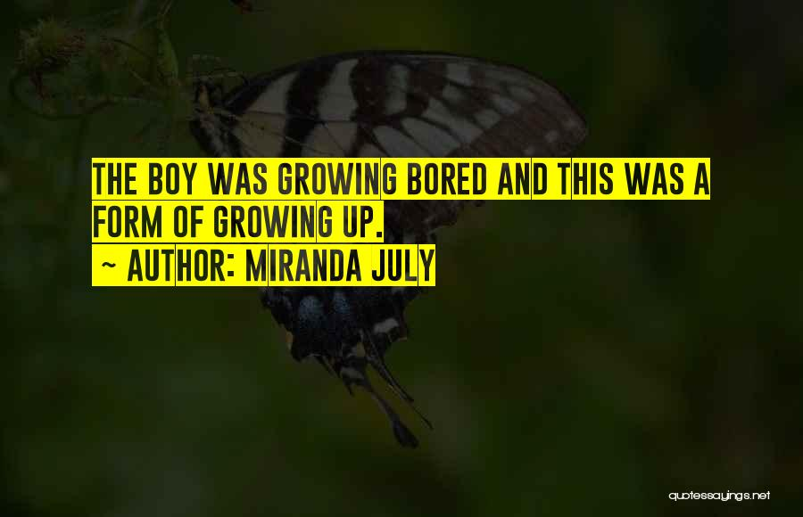 Maturity And Growing Up Quotes By Miranda July