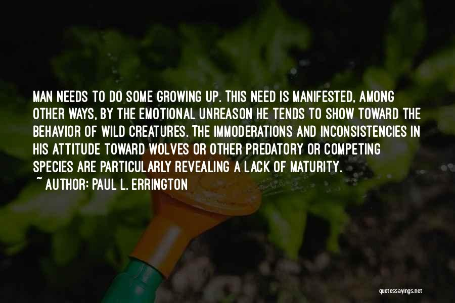 Maturity And Growing Up Quotes By Paul L. Errington