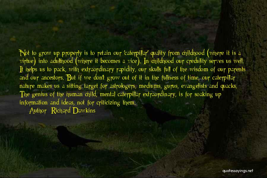 Maturity And Growing Up Quotes By Richard Dawkins
